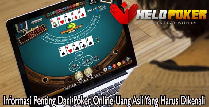 Informasi Penting Dari Poker Online Uang Asli Yang Harus Dikenali