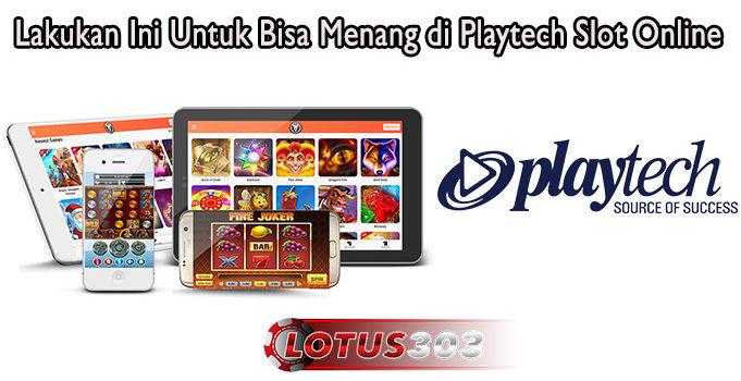 Lakukan Ini Untuk Bisa Menang di Playtech Slot Online